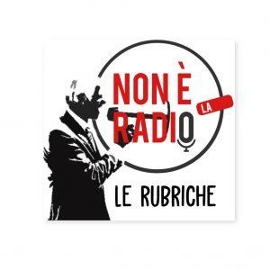 Grafica per le Rubriche di Non è la Radio